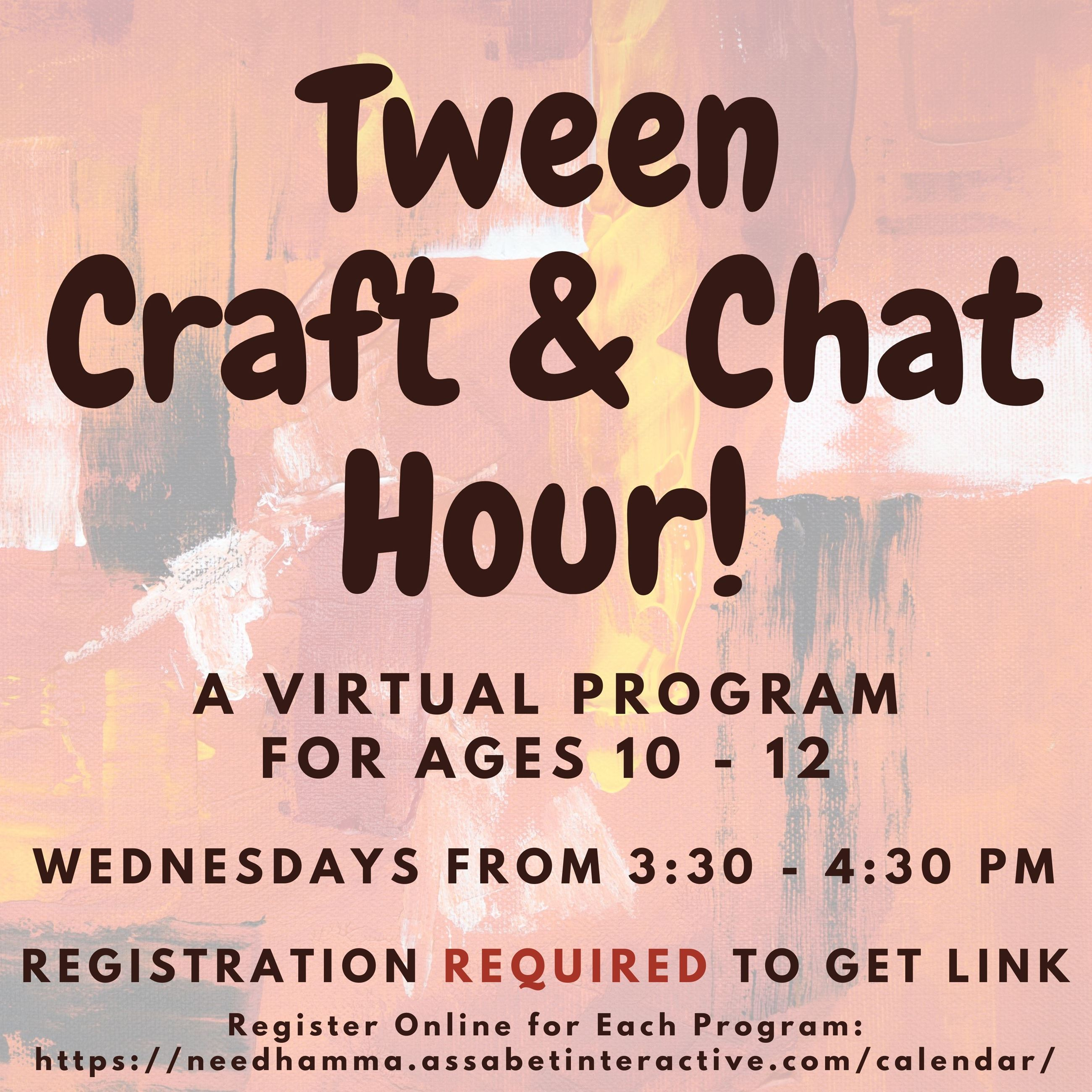 tween craft and chat sessions for ages 10-12 on wednesdays at 3:30 pm